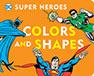 Downtown Bookworks Publishing | DC Super Heroes: Colors